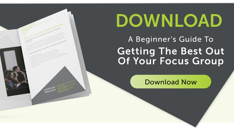 Download CTA Banner: A Beginners Guide To Getting The Best Out Of Your Focus Groups
